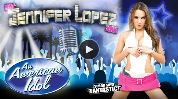 Not Jennifer Lopez XXX : An American Idol